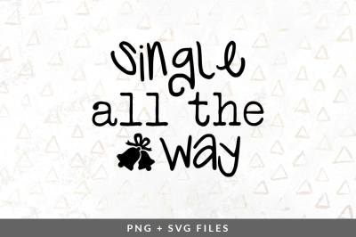 Single All The Way SVG/PNG Graphic