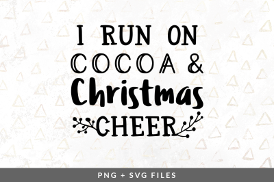 I Run On Cocoa & Christmas Cheer SVG/PNG Graphic