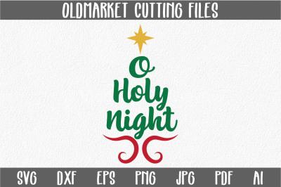 O Holy Night SVG Cut File - Christmas SVG - DXF - PNG - JPEG - PDF - EPS - AI