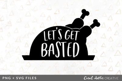 Let's Get Basted SVG/PNG Graphic