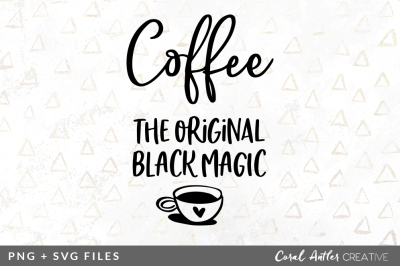 Coffee The Original Black Magic SVG/PNG Graphic