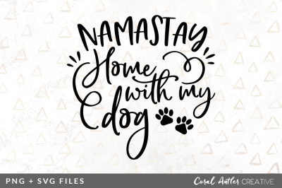 Namastay home with my Dog SVG/PNG Graphic