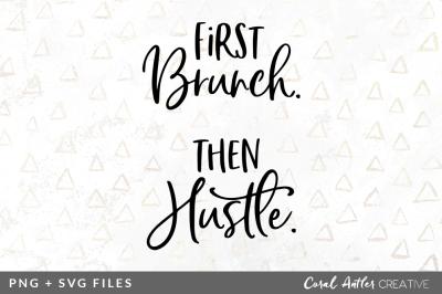 First Brunch Then Hustle SVG/PNG Graphic