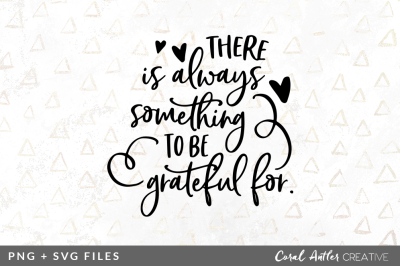 Theres Always Something to be Grateful For SVG/PNG Graphic