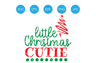 Little Christmas Cutie SVG, Christmas Tree SVG, Christmas Cut File, Christmas Cutting File, Little Cutie SVG, Christmas Svg, Christmas Dxf