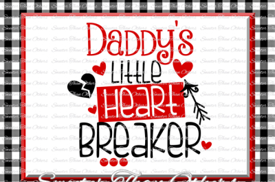 Daddys Little Heartbreaker Svg Silhouette Valentines svg, Dxf Silhouette, Cameo Cricut cut file INSTANT DOWNLOAD, Vinyl Design, Htv Scal Mtc