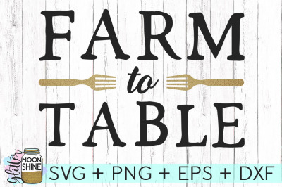 Farm To Table SVG PNG DXF EPS Cutting Files