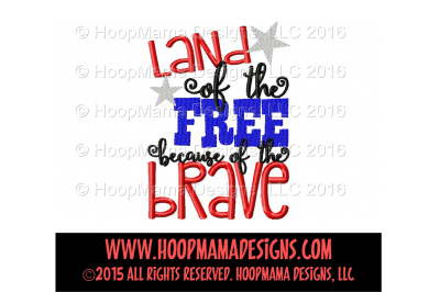 Land of the free because of the brave