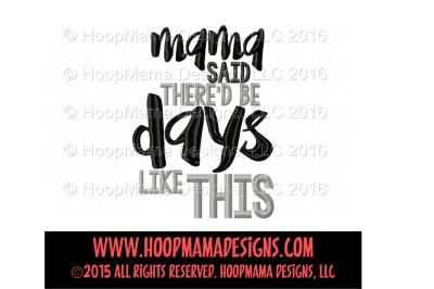 Mama said there's be days like days - Boy