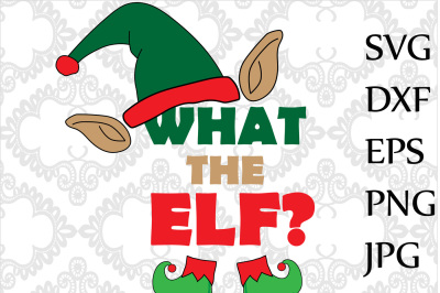 What the elf svg Christnas kids svg