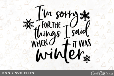 I'm Sorry for the Things I said when it was Winter SVG/PNG Graphic