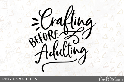 Crafting Before Adulting SVG/PNG Graphic