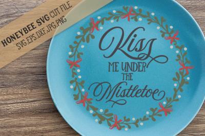 Kiss Me Under the Mistletoe Christmas SVG