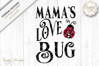 Mama's Love Bug, Cut file SVG,EPS,DXF