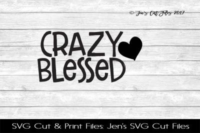 Crazy Blessed SVG Cut File