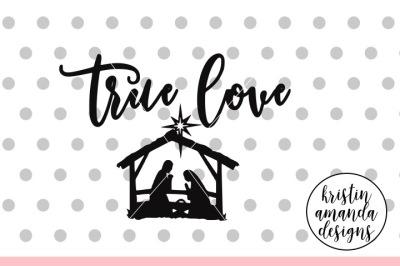 True Love Manger Christmas SVG DXF EPS PNG Cut File • Cricut • Silhouette