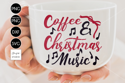 Coffee and Christmas music Christmas SVG Files, Holidays SVG Download,DXF File, Silhouette File,Svg Files For Cricut, Cricut Files SVg