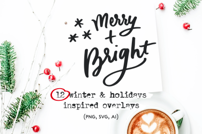 Holiday inspired overlays