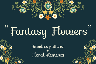 Fantasy Flowers. Floral compositions and seamless patterns