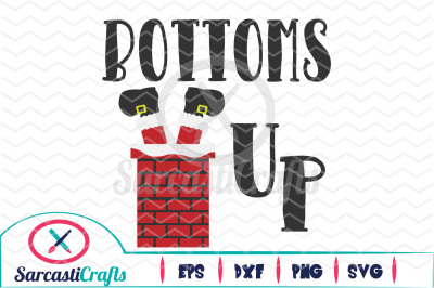 Bottoms Up - Christmas Graphic - SVG EPS DXF PNG