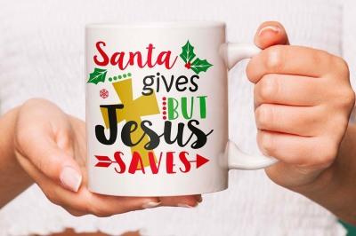 Christmas SVG cutting file, Santa gives but Jesus saves, Christmas clipart, Santa svg, Snowflake Svg File, Silhouette Cameo