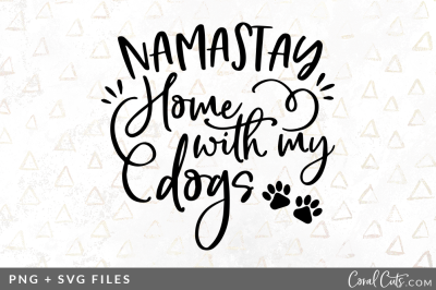 Namaste home with my dogs SVG/PNG Graphic