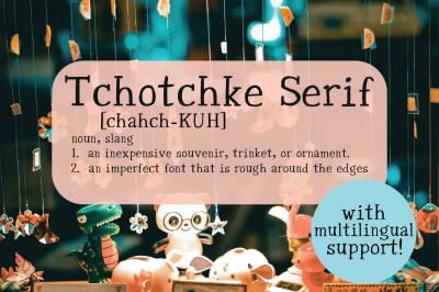 Tchotchke Serif Font