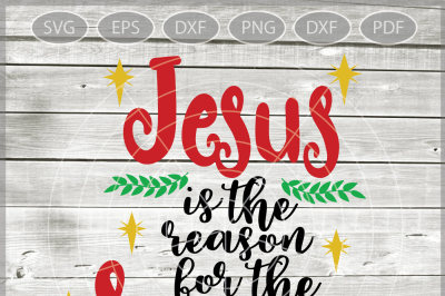 Jesus is the Reason for the Season svg - Jesus svg - Jesus cutting file - Jesus cut - Christmas saying - Svg - Dxf - Eps - Png - Jpg - Pdf