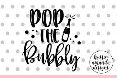 Pop the Bubbly New Year SVG DXF EPS PNG Cut File • Cricut • Silhouette