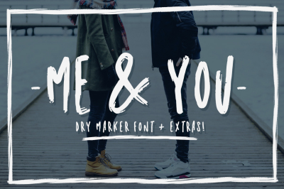 Me and you | Dry Marker font + extras!