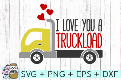 I Love You A Truckload SVG PNG DXF EPS Cutting Files