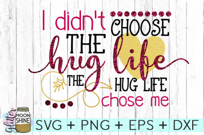 Hug Life SVG PNG DXF EPS Cutting Files