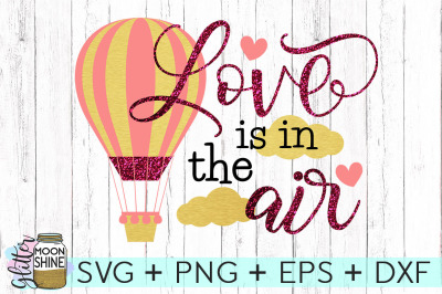 Love Is In The Air SVG PNG DXF EPS Cutting Files
