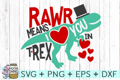 Rawr Means I Love You SVG PNG DXF EPS Cutting Files