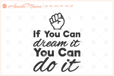 'If You Can Dream It You Can Do It' beautifully crafted cut file.
