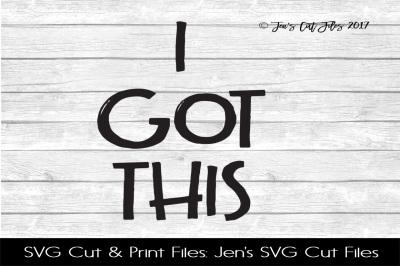 I Got This SVG Cut File