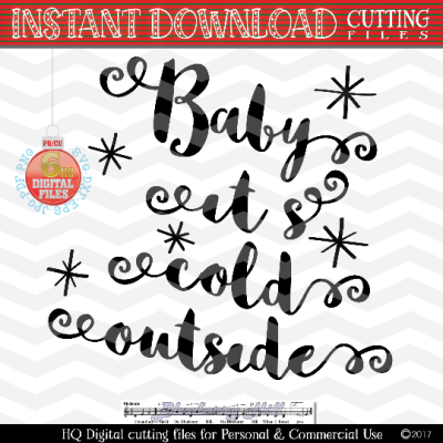 Baby it's cold outside SVG - Holiday SVG - Christmas SVG - Xmas svg -  Christmas Cutting File - Cute svg  - Dxf - Eps - Png -Jpg - Pdf