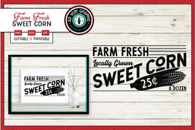 Farm Fresh Sweet Corn Sign | Locally Grown | SVG Cut File