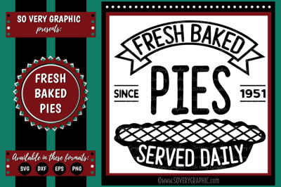 Fresh Baked Pies Served Daily | Cutting File | Printable | SVG | EPS | DXF | PNG