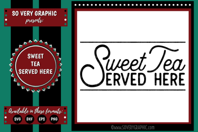 Sweet Tea Served Here | Cutting File | Printable | SVG | EPS | DXF | PNG