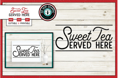 Sweet Tea Served Here | SVG Cut File | Farmhouse Sign