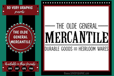 The Olde General Mercantile | Cutting File | Printable | SVG | EPS | DXF | PNG