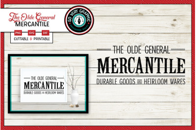 The Olde General Mercantile | SVG Cut File | Farmhouse Sign