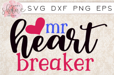 Mr Heart Breaker SVG DXF PNG EPS Cutting Files