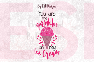 You Are The Sprinkles On My Ice Cream