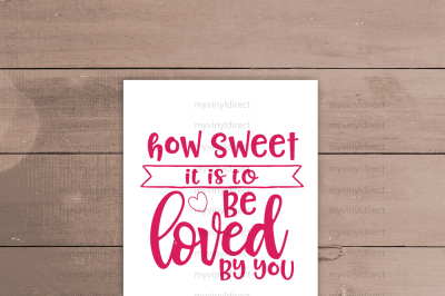 How Sweet It Is To Be Loved By You Digital Cutting File