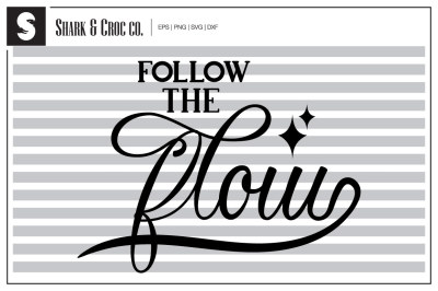 'Follow the Flow' cut file