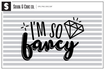 'Im So Fancy' cut file