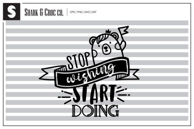'Stop Wishing Start Doing' cut file