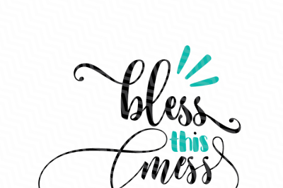 Bless This Mess SVG File